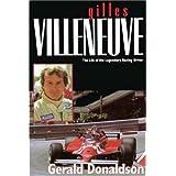 Gilles Villeneuve: The Life of the Legendary Racing Driver (Motor sport)