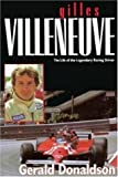 Gilles Villeneuve: The Life of the Legendary Racing Driver (Motor sport)