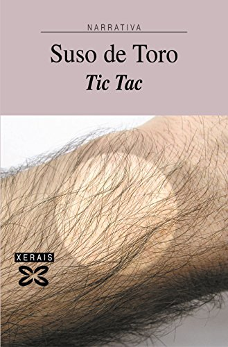Tic Tac (Edición Literaria - Narrativa E-Book) (Galician Edition) por Suso De Toro