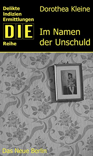 Im Namen der Unschuld (DIE-Reihe) (German Edition)