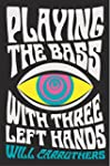 Playing the Bass with Three Left Hand...