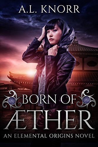 born-of-aether-an-elemental-origins-novel-elemental-origins-series-book-4