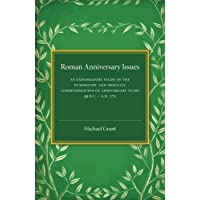Roman Anniversary Issues: An Exploratory Study of the Numismatic and Medallic Commemoration of Anniversary Years, 49 BC–AD 375
