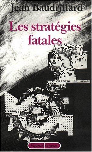 Les stratégies fatales (Figures) par Jean Baudrillard
