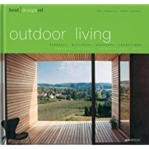 best designed outdoor living: Terrassen, Balkone, Dachterrassen, Höfe