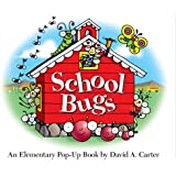 School Bugs: An Elementary Pop-up Book by David A. Carter