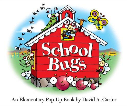 School Bugs: An Elementary Pop-Up Book (David Carter's Bugs)