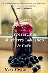 The Irresistible Blueberry Bakeshop & Cafe by Mary Simses (2013-07-09)