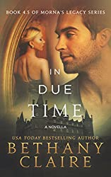 In Due Time: Book 4.5 - A Novella (Morna's Legacy Series 8)