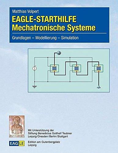 EAGLE-STARTHILFE Mechatronische Systeme: Grundlagen – Modellierung – Simulation