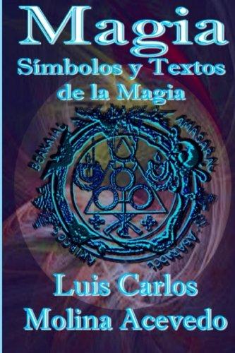 Magia: Símbolos y Textos de la Magia por Luis Carlos Molina Acevedo