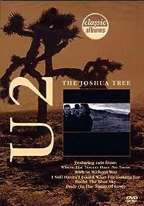 U2 - the Joshua Tree (Classic Album)