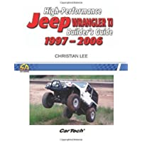 High-Performance Jeep Wrangler TJ Builder's Guide 1997-2006