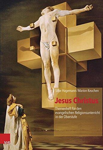 Jesus Christus (Themenheft für den evangelischen Religionsunterricht in der Oberstufe) (Themenhefte für den evangelischen Religionsunterricht in der Oberstufe)