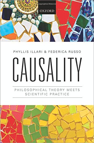 Causality: Philosophical Theory meets Scientific Practice por Phyllis Illari, Federica Russo