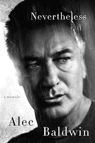 Nevertheless: A Memoir by [Baldwin, Alec]