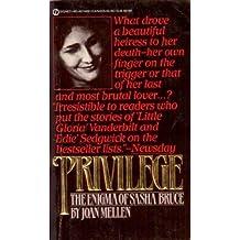 Privilege : The Enigma of Sasha Bruce by Joan Mellen (1983-09-06)