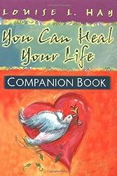 You Can Heal Your Life Companion Book: Companion Book