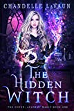 The Hidden Witch (The Coven: Academy Magic Book 1) by Chandelle LaVaun
