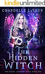The Hidden Witch (The Coven: Academy Magic Book 1)