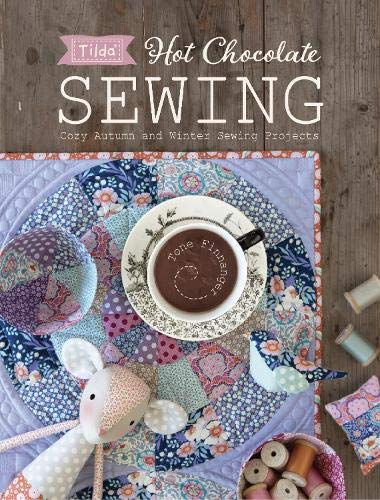 Tilda Hot Chocolate Sewing: Cozy Autumn and Winter Sewing Projects par Tone Finnanger