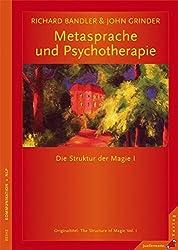 Metasprache und Psychotherapie: Die Struktur der Magie I. Neu übersetzte Auflage