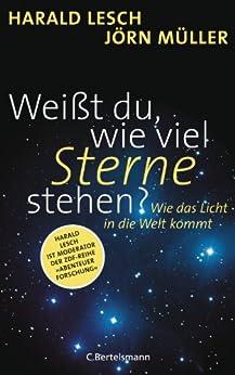 Weißt du, wie viel Sterne stehen?: Wie das Licht in die Welt kommt von [Lesch, Harald, Müller, Jörn]
