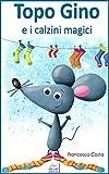 Topo Gino e i calzini magici (libro illustrato per bambini)