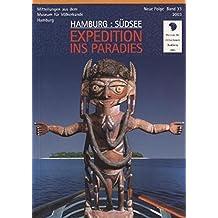 Hamburg: Südsee Expedition ins Paradies: Mitteilungen aus dem Museum für Völkerkunde. Neue Folge. Band 33