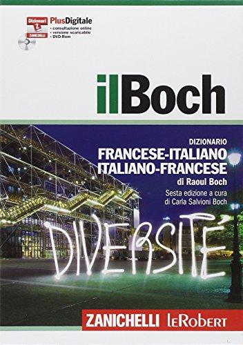 Il Boch. Dizionario francese-italiano, italiano-francese. Plus digitale. Con DVD-ROM. Con aggiornamento online
