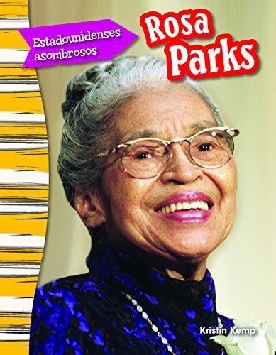 Estadounidenses Asombrosos: Rosa Parks (Amazing Americans: Rosa Parks) (Spanish Version) (Grade 3) (Estadounidenses asombrosos / Amazing Americans: Primary Source Readers)