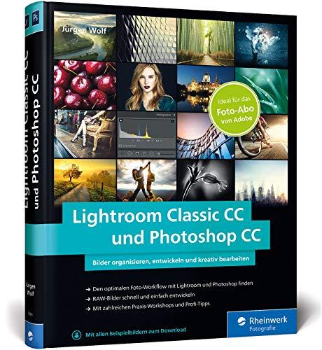 Lightroom Classic CC und Photoshop CC: Bild-Organisation und Fotobearbeitung - ideal zum Adobe Foto-Abo