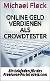 Online Geld verdienen als Crowdtester: Ein Leitfaden für das Freelance-Portal utest.com