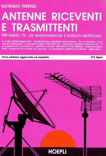 Antenne riceventi e trasmittenti per radio, TV, CB, radioamatori e satelliti artificiali