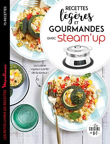 Recettes légères et gourmandes avec Steam up par Mélanie Martin