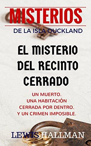 EL MISTERIO DEL RECINTO CERRADO: NUEVA NARRATIVA DE PANAMÁ (RELATOS POLICIACOS) por LEWIS HALLMAN