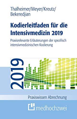 Kodierleitfaden für die Intensivmedizin 2019 (Praxiswissen Abrechnung)