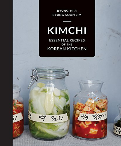 Kimchi: Essential recipes of the Korean Kitchen