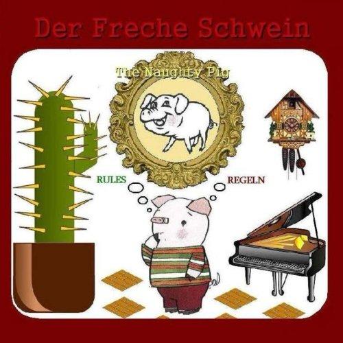 Preisvergleich Produktbild Der Freche Schwein: The Naughty Pig