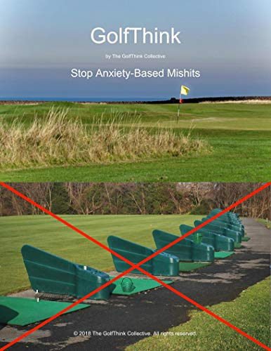GolfThink: Stop Anxiety-Based Mishits (English Edition) por The GolfThink Collective