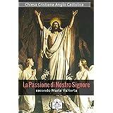 La Passione di Nostro Signore secondo Maria Valtorta