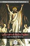 La Passione di Nostro Signore secondo...