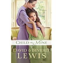 Child of Mine (Thorndike Press Large Print Christian Fiction) by David Lewis (2014-06-04)