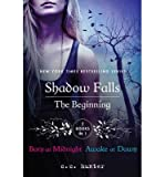 [( Shadows Fall: The Beginning: Born at Midnight and Awake at Dawn )] [by: C.C. Hunter] [Mar-2013]