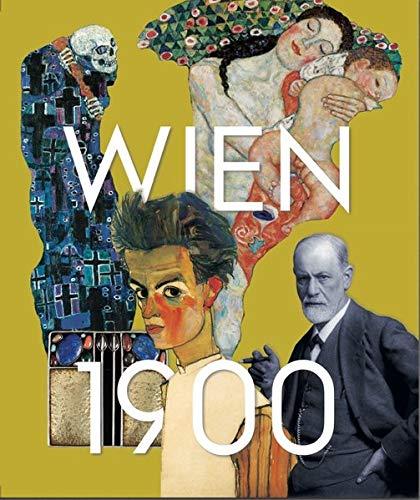Wien um 1900. Aufbruch in die Moderne: Ausst. Kat. Museum Leopold, Wien 2019