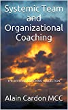 Systemic Team and Organizational Coaching: THE SYSTEMIC COACHING COLLECTION