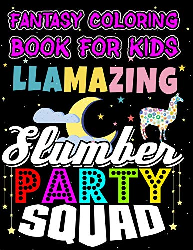 k For Kids Llamazing Slumber Party Squad: Halloween Kids Coloring Book with Fantasy Style Line Art Drawings (Creepy Coloring Fairyland Slumber Party Books, Band 3) ()
