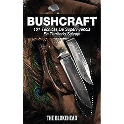Bushcraft 101 técnicas de supervivencia en territorio salvaje