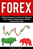 Forex: Trading Strategies & Analysis for Beginners; Learn Market Strategy Basics with this Fundamental Guide (English Edition)