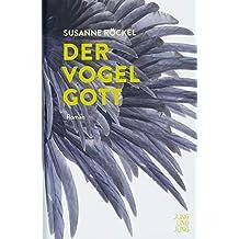 Der Vogelgott: Roman